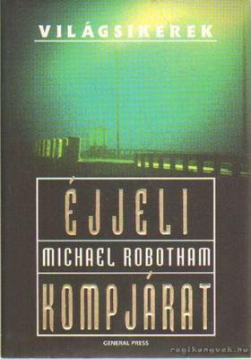 Michael Robotham - Éjjeli kompjárat [antikvár]