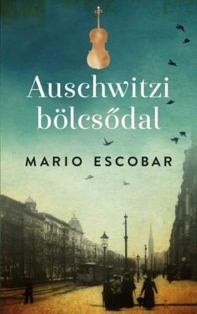 Mario Escobar - Auschwitzi bölcsődal [eKönyv: epub, mobi]