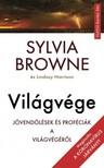 Sylvia Browne - Világvége - Megjósolta a 2020-as koronavírus járványt 2008-ban [eKönyv: epub, mobi]