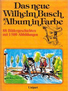 Wilhelm Busch - Das neue Wilhelm Busch Album in Farbe [antikvár]