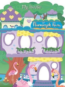 My house - Flamingók háza