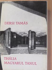 Dersi Tamás - Thália magyarul tanul [antikvár]