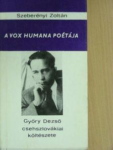Szeberényi Zoltán - A vox humana poétája [antikvár]