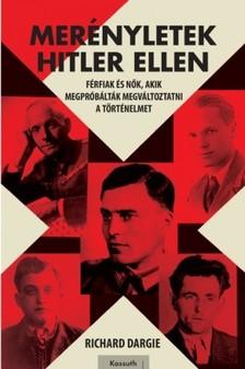 Richard Dargie - Merényletek Hitler ellen [eKönyv: epub, mobi]