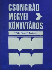 Barátné Hajdú Ágnes - Csongrád megyei könyvtáros 1986/1-4. [antikvár]