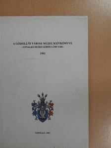Faludi Ildikó - A Gödöllői Városi Múzeum évkönyve 1992. [antikvár]