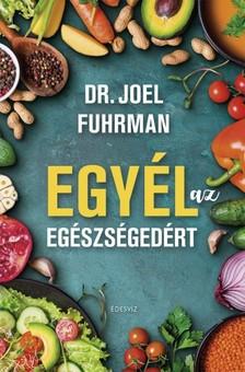 Fuhrman Joel - Egyél az egészségedért [eKönyv: epub, mobi]