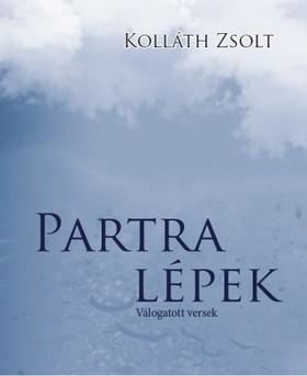 Kolláth Zsolt - Partra lépek [eKönyv: epub, mobi]