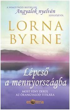 Lorna Byrne - Lépcső a mennyországba