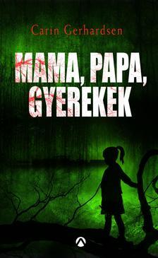 Carin Gerhardsen - Mama, papa, gyerekek