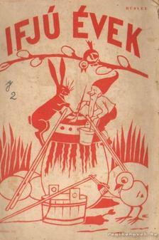 Dr. Bánkúti Dezső (főszerk.) - Ifjú évek 1938. április XVI. évfolyam 8. szám [antikvár]