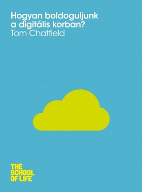 Tom Chatfield - Hogyan boldoguljunk a digitális korban? [eKönyv: epub, mobi]