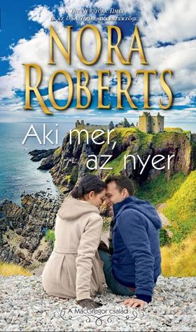 Nora Roberts - Aki mer, az nyer