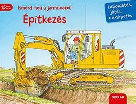 Susanne Gernhäuser - Ismerd meg a járműveket - Építkezés