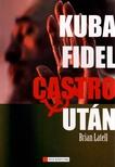 LATELL, BRIAN - Kuba Fidel Castro után