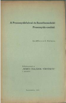 Horváth Kálmán - A Prosznyákfalvai és Szentbenedeki Prosznyák-család [antikvár]