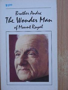 Henri-Paul Bergeron - The Wonder Man of Mount Royal [antikvár]