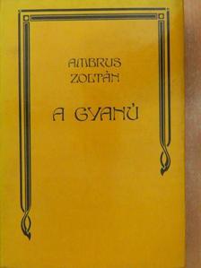 Ambrus Zoltán - A gyanú [antikvár]