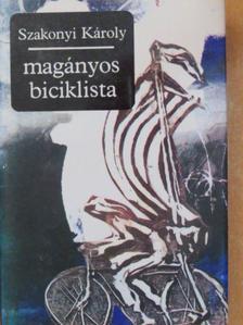 Szakonyi Károly - Magányos biciklista [antikvár]
