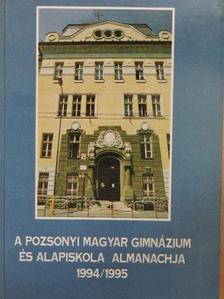 Agárdy Zsuzsanna - A Pozsonyi Magyar Gimnázium és Alapiskola almanachja 1994/1995 [antikvár]