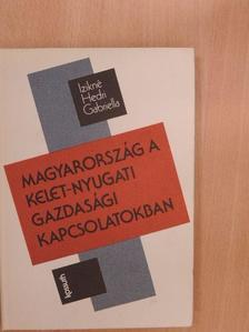 Izikné Hedri Gabriella - Magyarország a kelet-nyugati gazdasági kapcsolatokban [antikvár]