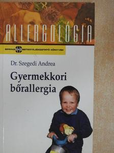 Dr. Szegedi Andrea - Gyermekkori bőrallergia [antikvár]