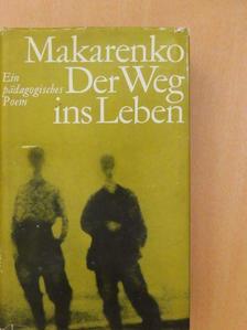 A. S. Makarenko - Der Weg ins Leben [antikvár]