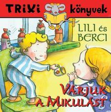 Lili és Berci/Várjuk a Mikulást - Trixi könyvek