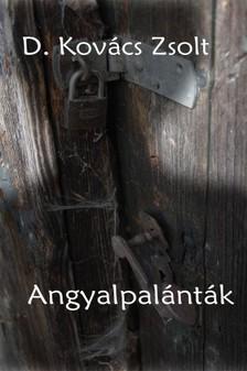Zsolt D. Kovács - Angyalpalánták [eKönyv: pdf, epub, mobi]