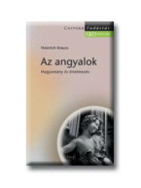 AZ ANGYALOK - TUDÁSTÁR - HAGYOMÁNY ÉS ÉRTELMEZÉS