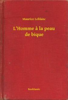 Maurice Leblanc - L Homme a la peau de bique [eKönyv: epub, mobi]