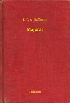 E. T. A. Hoffmann - Majorat [eKönyv: epub, mobi]