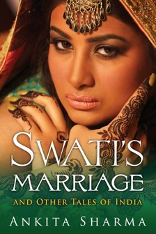 Sharma Ankita - Swati's Marriage and Other Tales of India [eKönyv: epub, mobi]