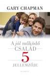 Gary Chapman - A jól működő család 5 jellemzője [eKönyv: epub, mobi]
