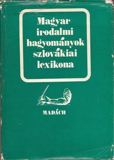 Csanda Sándor - Magyar irodalmi hagyományok szlovákiai lexikona [antikvár]