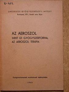 Csontos András - Az aeroszol, mint új gyógyszerforma/Az aeroszol terápia [antikvár]