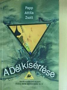 Papp Attila Zsolt - A Dél kísértése [antikvár]