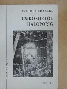 Czethoffer Csaba - Csikókortól halóporig [antikvár]
