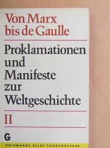 Proklamationen und Manifeste zur Weltgeschichte II. [antikvár]