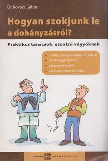 Dr. Kovács Gábor - Hogyan szokjunk le a dohányzásról? [antikvár]