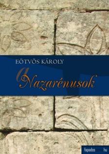Eötvös Károly - A nazarénusok [eKönyv: epub, mobi]