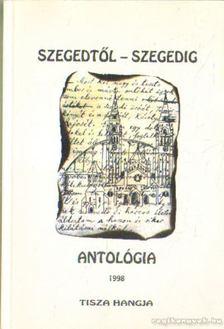 Simai Mihály - Szegedtől - Szegedig Antológia 98. II. kötet [antikvár]
