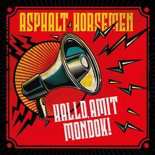 Asphalt Horsemen - Asphalt Horsemen - Halld, amit mondok! (CD)