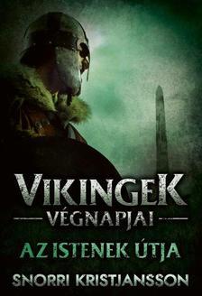 SNORRI KRISTJANSSON - Az istenek útja - A vikingek végnapjai 3.