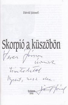 Dávid József - Skorpió a küszöbön (dedikált) [antikvár]