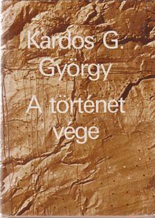 Kardos G. György - A történet vége [antikvár]