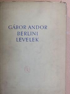 Gábor Andor - Berlini levelek [antikvár]