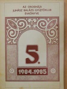 Bagi Alajos - Az Orosházi Juhász Balázs Gyűjtőklub Évkönyve 1984-1985 [antikvár]