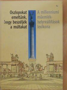 Bugár-Mészáros Károly - Oszlopokat emeltünk, hogy beszéljék a múltakat [antikvár]