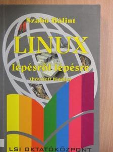 Szabó Bálint - Linux lépésről lépésre [antikvár]